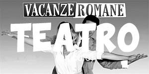vacanze romane - teatro - roma